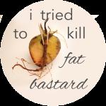 Button Tried to Kill Fat Bastard2