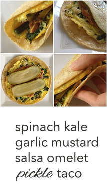 15.1.31thewholeruth Spinach, Kale Garlic Mustard Salsa Omelet Pickle Taco22